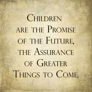 children are the promise of the future