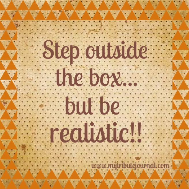 Step outside the box! www.mytributejournal.com