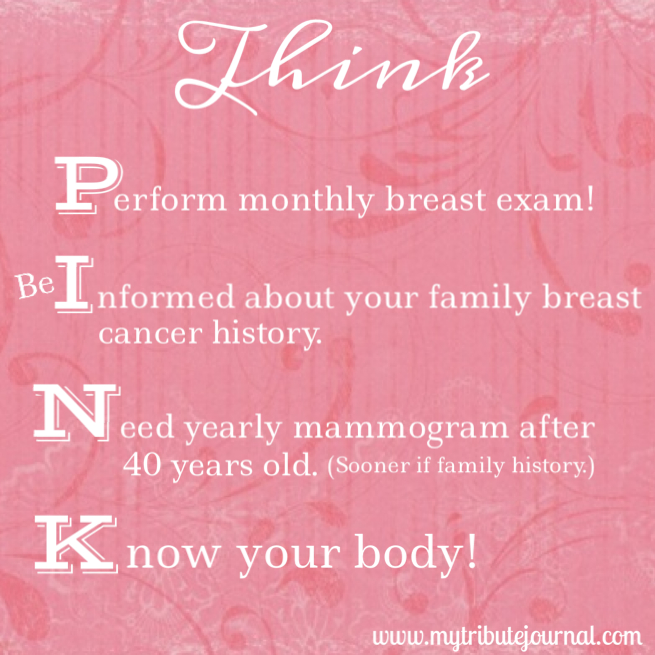 Think Pink..an acronym for breast care awareness!  www.mytributejournal.com