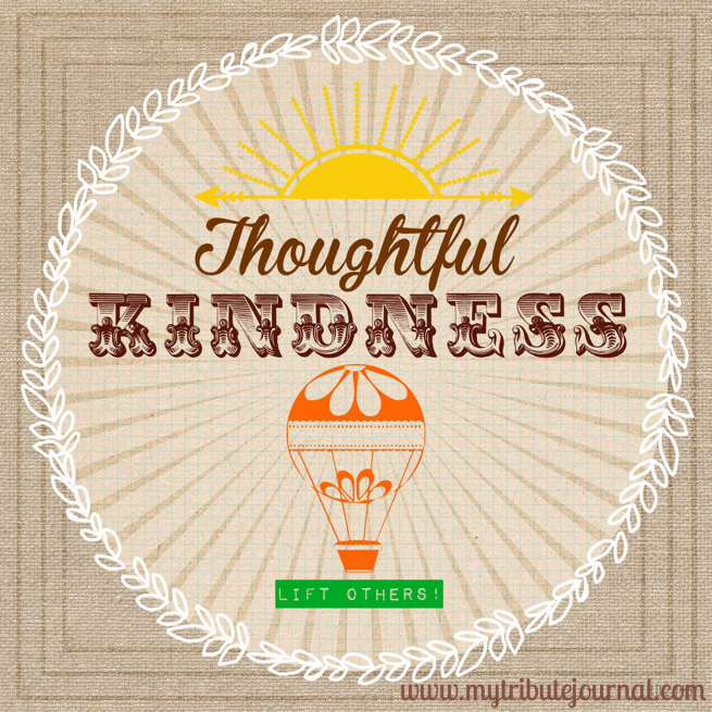Thoughtful Kindness! www.mytributejournal.com