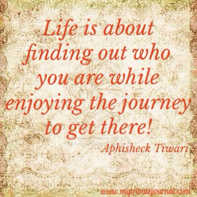 """Life is a Journey!"" quote www.mytributejournal.com"