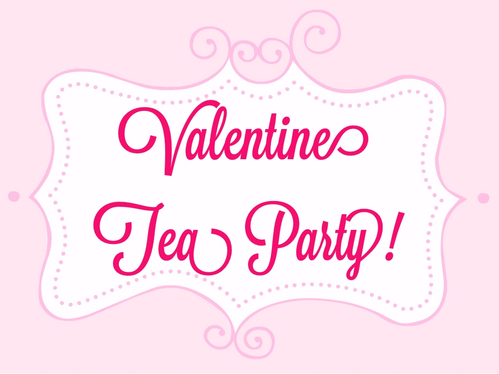 Valentine Tea Party! www.mytribute journal.com