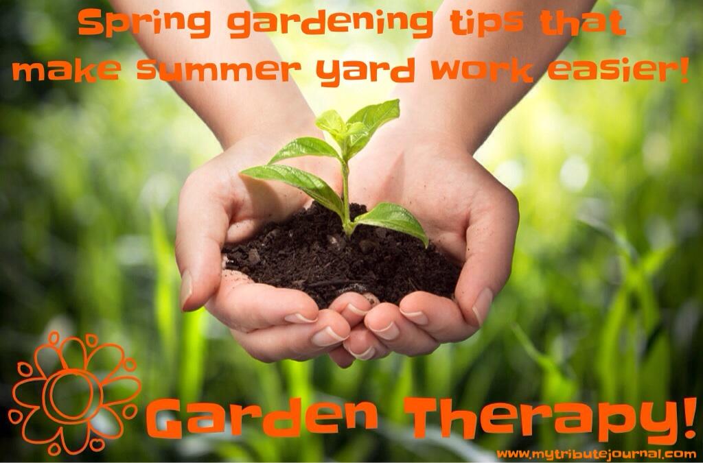 Garden Therapy! Spring gardening. www.mytributejournal.com