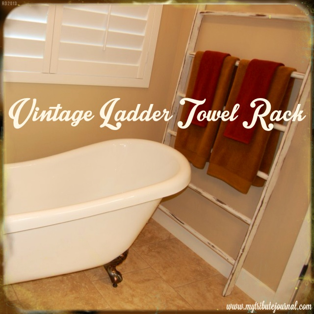 DIY--Vintage Ladder Towel Rack www.mytributejournal.com