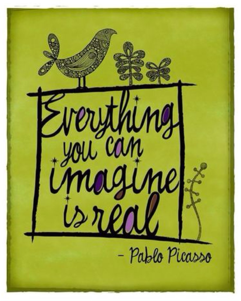 "Quote: ""Everything yu can imagine is real."" www.mytributejournal.com"