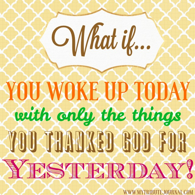 Be Thankful! www.mytributejournal.com