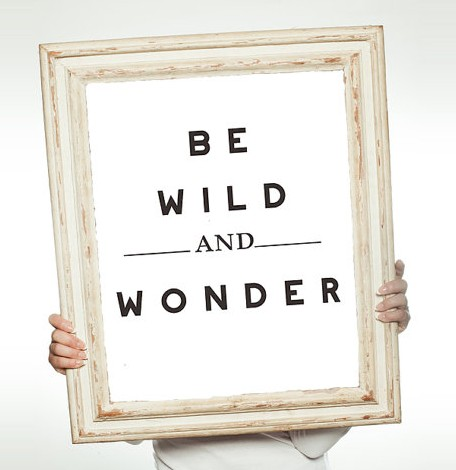 Be Wild and Wonder! www.mytributejournal.com