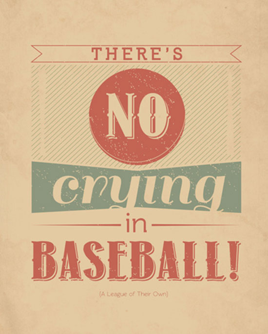 "Good quote from ""A League Of their Own"" www.mytributejournal.com"