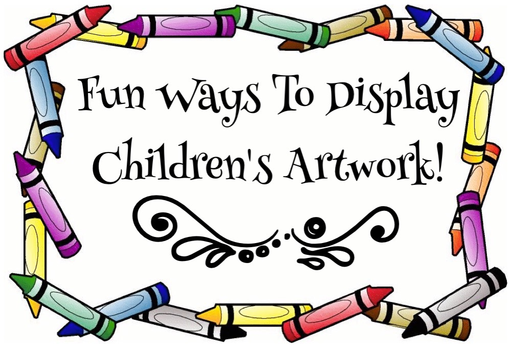 Fun Ways To Display Children's Artwork! www.mytributejournal.com