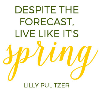 Spring Quote by Lilly Pulitzer
