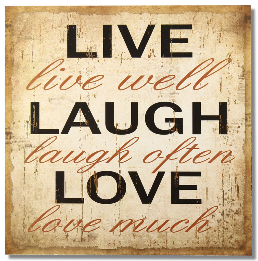 Live Laugh Love art!