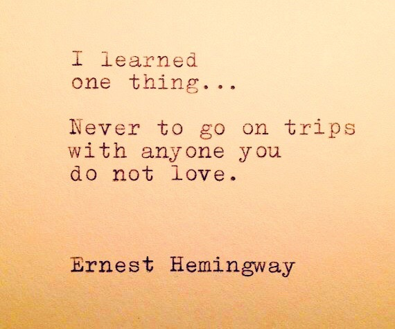 "Ernest Hemingway ""Moveable Feast"" quote."